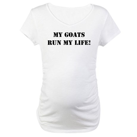 Goats-Run Life Maternity T-Shirt