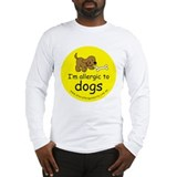 I'm allergic to dogs Long Sleeve T-Shirt