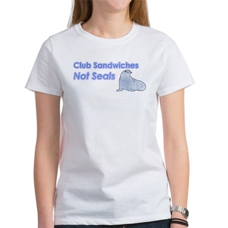 Club Sandwiches Not Seals Women's T-Shirt