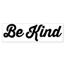 Be Kind Bumper Bumper Sticker