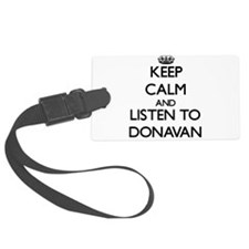 Keep Calm and Listen to Donavan Luggage Tag