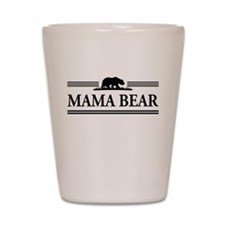 Mama Bear Shot Glass