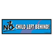 No Child Left Behind! Bumper Bumper Sticker