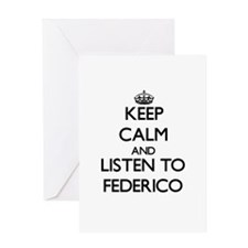 Keep Calm and Listen to Federico Greeting Cards