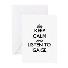 Keep Calm and Listen to Gaige Greeting Cards