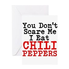 You Dont Scare Me I Eat Chili Peppers Greeting Car
