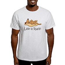 Life-is-Ruff T-Shirt