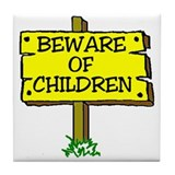 BEWARE CHILDREN Tile Coaster