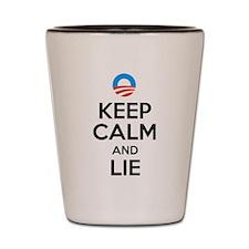 Keep Calm And Lie. Anti Obama Shot Glass