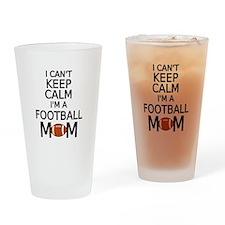 I cant keep calm, I am a football mom Drinking Gla