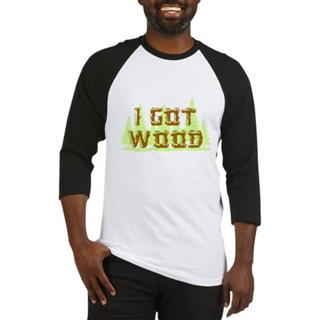 I Got Wood Baseball Jersey