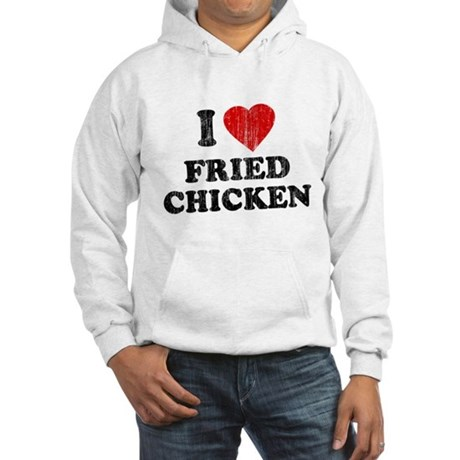 I Love [Heart] Fried Chicken Hooded Sweatshirt