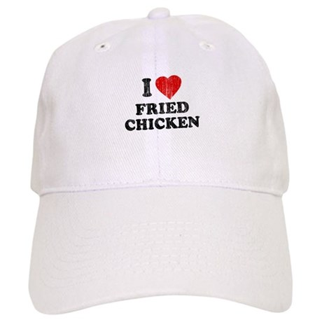 I Love [Heart] Fried Chicken Cap