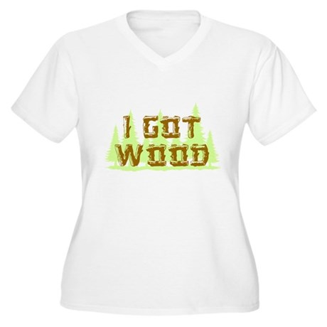 I Got Wood Plus Size V-Neck Shirt