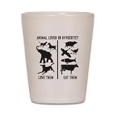 Animal Lover or Hypocrite? Shot Glass