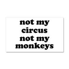 Not My Circus Not My Monkeys Car Magnet 20 x 12