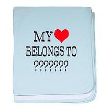 Personalize My Heart Belongs To baby blanket