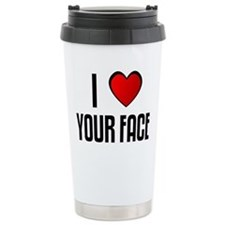 Funny Your face Travel Mug
