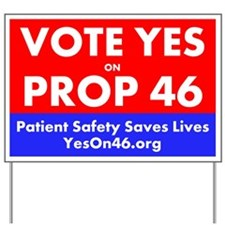 Prop 46red Yard Sign