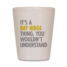 Bay Ridge Thing Shot Glass