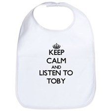 Keep Calm and Listen to Toby Bib