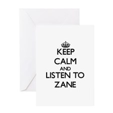 Keep Calm and Listen to Zane Greeting Cards