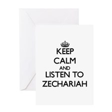Keep Calm and Listen to Zechariah Greeting Cards