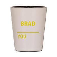 Unique Brad Shot Glass