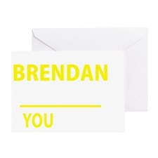 Cool Brendan Greeting Card