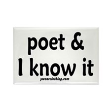 Poet & I Know It Rectangle Magnet