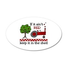 If it aint RED Keep it in the Shed Wall Decal