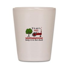 If it aint RED Keep it in the Shed Shot Glass