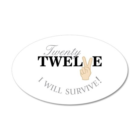 Twenty Twelve I Will Survive! Wall Decal