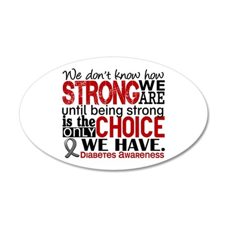 Diabetes How Strong We Are 20x12 Oval Wall Decal