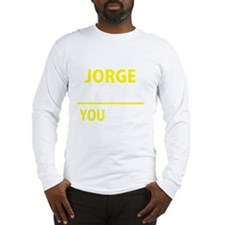 Cool Jorge Long Sleeve T-Shirt