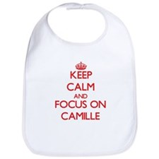Keep Calm and focus on Camille Bib