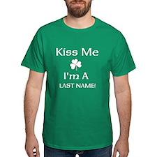 Kiss me I'm a Last Name T-Shirt
