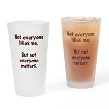 Not everyone Drinking Glass