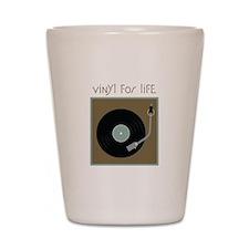 Vinyl For Life Shot Glass