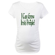 I Can Grow Irish People! Shirt