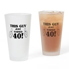 This Guy Just Turned 40! Drinking Glass