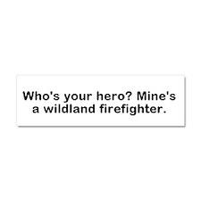Who's Your Hero? Wildland Car Magnet 10 X 3