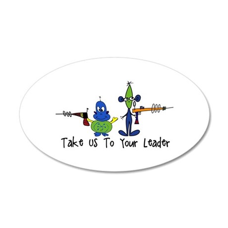 Take us to your leader Wall Decal