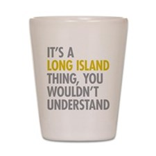 Long Island NY Thing Shot Glass
