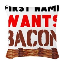 Wants Bacon Woven Throw Pillow