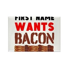 Wants Bacon Magnets