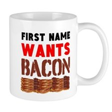 Wants Bacon Mugs