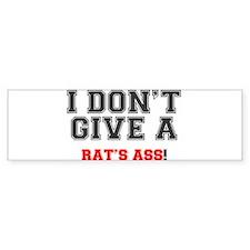 I DONT GIVE A RATS ASS! Bumper Bumper Sticker