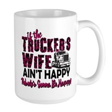 Truckers Wife Aint Happy Mugs