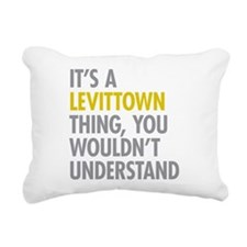 Its A Levittown Thing Rectangular Canvas Pillow